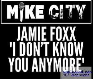 Jamie Foxx - Don 't Know You Anymore